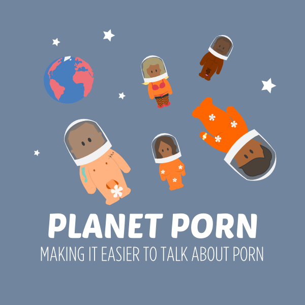 Planet Porn making it easier to talk about porn