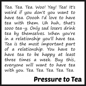The tea and consent video doesn't talk about the pressure on us all to have sex (or tea)