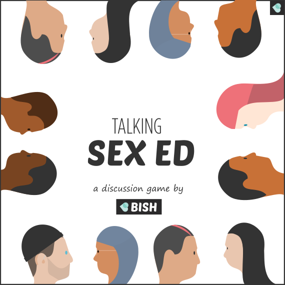 Talking Sex Ed - a discussion game by BISH